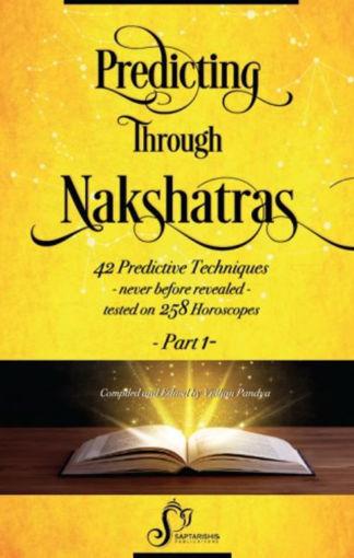 Picture of Predicting Through Nakshatras - 42 Predictive Techinques (Part 1) - English - Saptrishi Publications