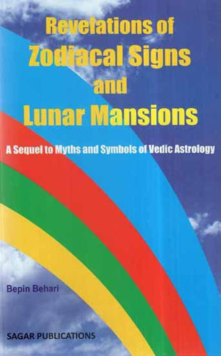 Picture of Revelations of Zodical Signs and Lunar Mansions - English - Sagar Publications